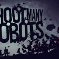 Shoot Many Robots