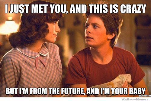 i-just-met-you-and-this-is-crazy-back-to-the-future