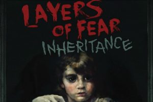 Layers of Fear Inheritance Review 1